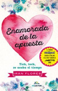 Enamorada de la apuesta. (Wattys2015) ¡En librerías! cover