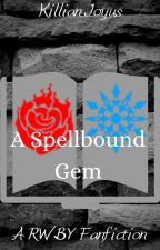 A Spellbound Gem (a RWBY fanfiction) by BlewNeko