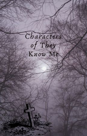 Characters of They Know Me by MaddieBrinn