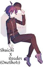 Shuichi X Reader (Oneshots) by Shoeszz