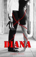 DIANA by GladysTrixie
