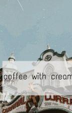 coffee with cream ━━ s.cb + l.fx by binosaur_