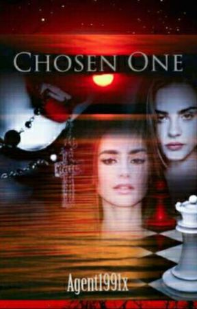 CHOSEN ONE  by Agent1991x