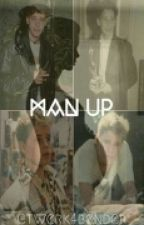 Man Up by troubletime