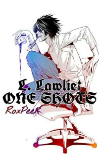 ~L. Lawliet One Shots~ cover
