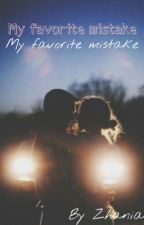 My favorite mistake  by _ZeeZee___