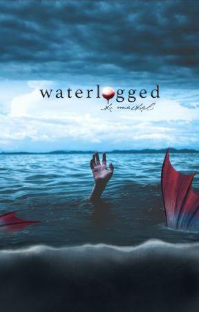 Waterlogged by renesmeewolfe