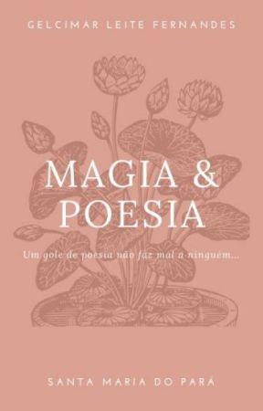 MAGIA & POESIA by GelcimarFernandes