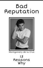Bad Reputation | Montgomery de la Cruz by AvoidingDoomDays