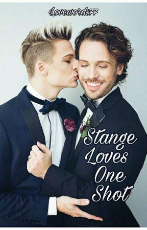 Strange Loves - One Shot❤️🔴 by Lovewords77