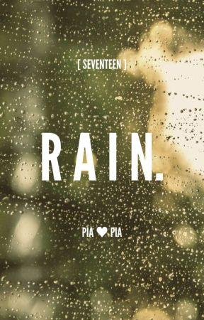 Rain. [Seventeen] by PiaDramaQueen