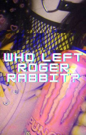 Who left Roger Rabbit? (Jessica Rabbit x Female reader) by Mylovedonesaredying