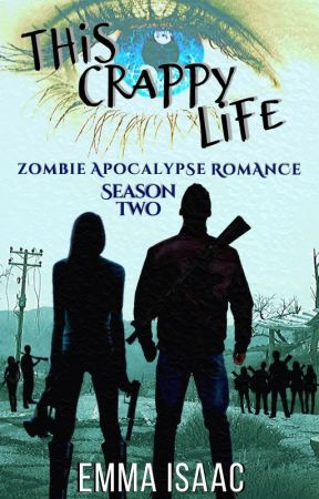 This Crappy Life (Season Two) by EmmaIsaac