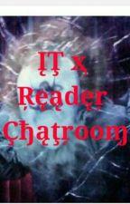 IT X Reader Chatroom  by PrinceSkarsgard
