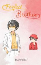 Perfect Brother [COMPLETED]  by BuRocks17