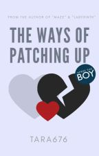 The Ways of Patching Up | ✓ by Tara676