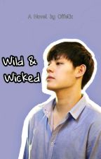 Wild & Wicked by offelix