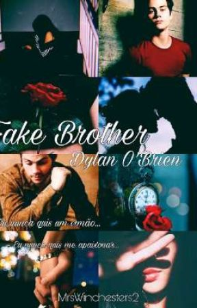 Fake Brother - Dylan O'Brien (Completo) by MrsWinchesters2