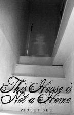 This House Is Not a Home (Scomiche) (Troyler) by violetbee