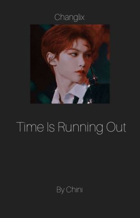 Time Is Running Out - Changlix by chinifolle