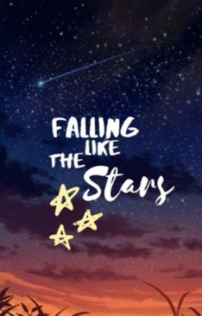 Falling Like the Stars by dustyconstellations