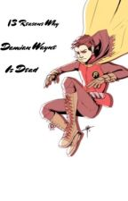 13 Reasons Why Damian Wayne Is Dead by Ash0245