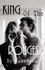 King Of The Rogues *Un-Edited* by Makalynn