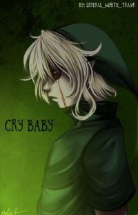 Cry Baby - BEN Drowned x Reader cover