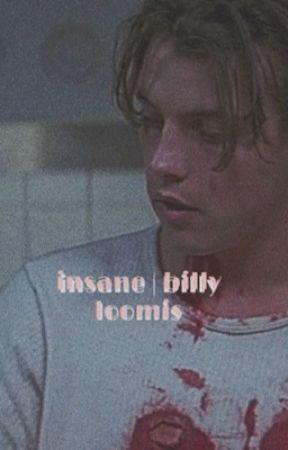 Insane   Billy Loomis x Reader by 2kwrite2