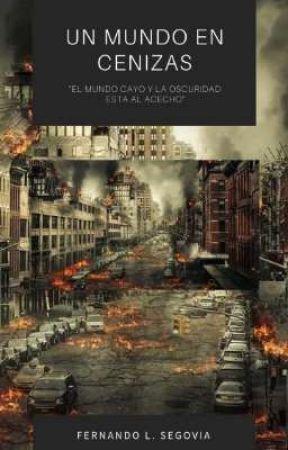 un mundo en cenizas by FernandoLeonelSegovi