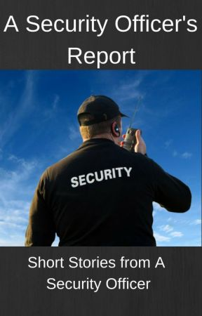A Security Officer's Report by TCWolf