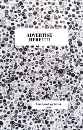 ADVERTISE HERE (PROMOTE YOUR STORY) by xxCancerbaby98xx
