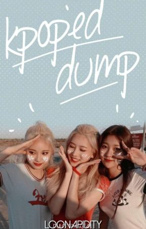 ❀| kpop'ed dump by loonapidity