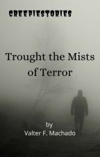 Through The Mists Of Terror by ValterFMachado
