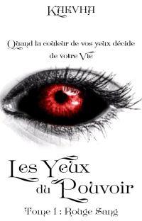 Les Yeux du Pouvoir - Tome 1 : Rouge Sang  [Terminé] cover