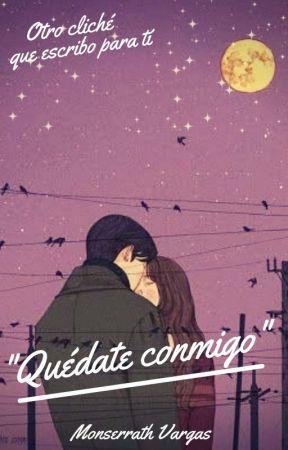 Quédate conmigo by Monserrath_Vargas