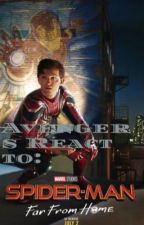 The Avengers React To Spiderman Far From Home trailer and clips by The_book-was-better