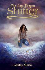 The Last Dragon Shifter by ashleymariefiction