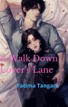 A Walk Down Lover's Lane    Taeyong FF    [On-Hold] cover
