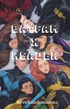 Batfam x Reader by LoveRandomness2