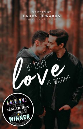 If Our Love Is Wrong (#Songfic Contest) by -florianraven