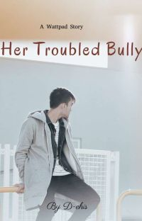 Her Troubled Bully cover