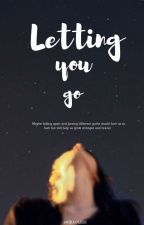 Letting You Go by aMIRACLE22