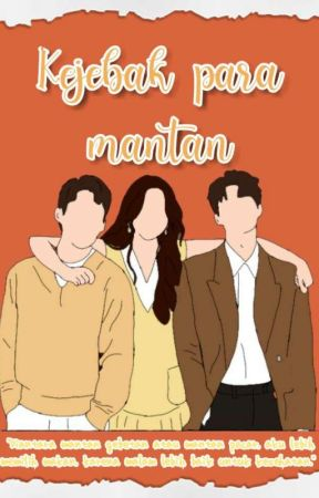 Kejebak Para MANTAN by ReKAna_2603