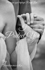 I will always protect you  by 0Buntowniczka0