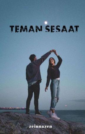 Teman Sesaat (Tamat) by zeinnazen