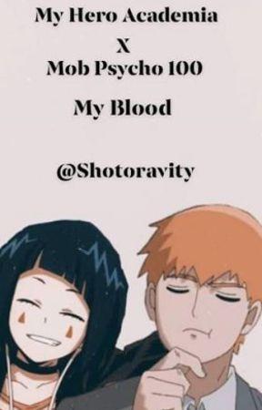 Mob Psycho 100 X My Hero Academia | My Blood by Shotoravity