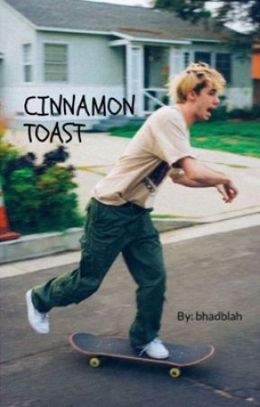 Cinnamon toast | Matt champion  by bhadblah