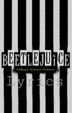 ❁ beetlejuice   lyrics book by Shugzzz
