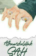 ALHAMDULILLAH SAH [ON GOING] by absolutelyneng